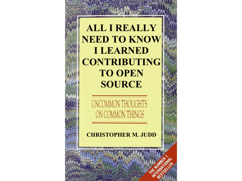 All I Really Need to Know I Learned Contributing to Open Source Book Cover