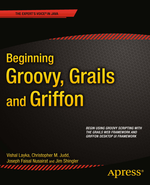 Beginning Groovy Grails and Griffin